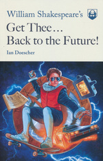 Back to the Future (TPB) nr. 1: Get Thee...Back to the Future! (af Ian Doescher) (Shakespeare, William)