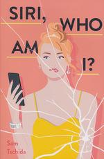 Siri, Who Am I? (Tschida, Sam)