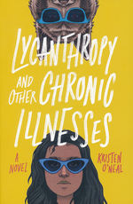 Lycanthropy and Other Chronic Illnesses (TPB) (O'Neal, Kristen)