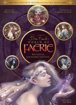 Brian Froud's World of Faerie: Revised & Expanded Edition (HC) (Art Book) (Froud, Brian)