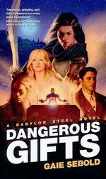 Babylon Steel nr. 2: Dangerous Gifts (Sebold, Gaie)