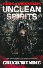 Gods and Monsters (TPB) nr. 1: Unclean Spirits - TILBUD (så længe lager haves, der tages forbehold for udsolgte varer) (Wendig, Chuck)