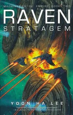 Machineries of Empire, The (TPB) nr. 2: Raven Stratagem (Lee, Yoon Ha)