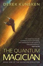 Quantum Evolution, The (TPB) nr. 1: Quantum Magician, The (Künsken, Derek)