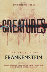 Creatures: The Legacy of Frankenstein: The Legacy of Frankenstein (TPB) (Moore, David Thomas (Ed.))