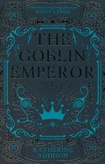 Goblin Emperor, The (UK Edition) (TPB) nr. 1: Goblin Emperor, The (Addison, Katherine)