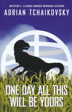One Day All This Will Be Yours: Limited Signed Edition (HC) (Tchaikovsky, Adrian)