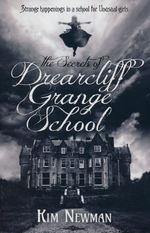 Drearcliff Grange (TPB) nr. 1: Secrets of Drearcliff Grange School, The (Newman, Kim)