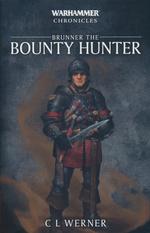 Bounty Hunter Omnibus (TPB) nr. 1: Brunner: The Bounty Hunter (Blood & Steel, Blood Money & Blood of the Dragon) (af C.L.Werner) (Warhammer)