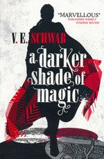 Shades of Magic (TPB) nr. 1: Darker Shade of Magic, A (Schwab, V. E.)