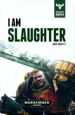 Beast Arises, The (HC) nr. 1: I Am Slaughter (af Dan Abnett) (Warhammer 40K)