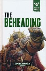 Beast Arises, The (HC) nr. 12: Beheading, The (af Guy Haley) (Warhammer 40K)