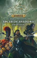 Age of Sigmar: Eight Lamentations (TPB) nr. 1: Spear of Shadows, The (af Josh Reynolds) (Warhammer)