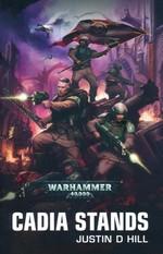 Astra Militarum (TPB) nr. 1: Cadia Stands (af Justin D. Hill) (Warhammer 40K)