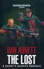 Gaunt's Ghosts Omnibus (TPB) nr. 3: Lost, The (Traitor General, His Last Command, Armour of Contempt & Only in Death)  (af Dan Abnett) (Warhammer 40K)