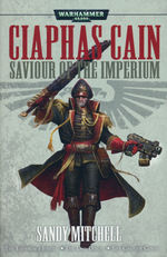 Ciaphas Cain Omnibus (TPB) nr. 3: Saviour of the Imperium (The Emperor's Finest, The Last Ditch & The Greater Good) (af Sandy Mitchell) (Warhammer 40K)