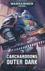 Carcharodons (TPB) nr. 2: Outer Dark (af Robbie MacNiven) (Warhammer 40K)