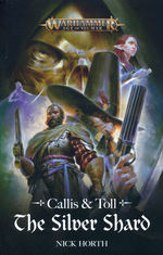 Age of Sigmar:Callis and Toll (TPB) nr. 1: Silver Shard, The (af Nick North) (Warhammer)