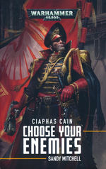 Ciaphas Cain (TPB) nr. 10: Choose Your Enemies (af Sandy Mitchell) (Warhammer 40K)