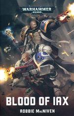 Blood of Iax (af Robbie MacNiven) (TPB) (Warhammer 40K)