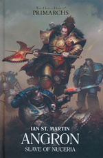 Horus Heresy, The: Primarchs (HC) nr. 11: Angron: Slave of Nuceria (af Ian St. Martin) (Warhammer 40K)
