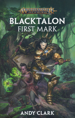 Age of Sigmar: Blacktalon (TPB) nr. 1: Blacktalon: First Mark (Andy Clark) (Warhammer)