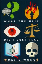 John Dies at the End (TPB) nr. 3: What the Hell Did I Just Read (Wong, David)