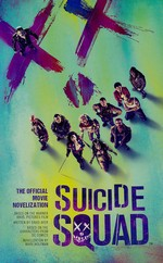 Suicide Squad: The Official Movie Novelization (Wolfman, Marv)