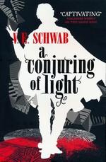 Shades of Magic (TPB) nr. 3: Conjuring of Light, A (Schwab, V. E.)