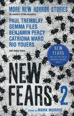 New Fears, vol. 2: More New Horror Stories by Masters of the Macabre (TPB) - TILBUD (så længe lager haves, der tages forbehold for udsolgte varer) (Morris, Mark (Ed.))