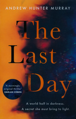 Last day, The: A Novel (TPB) (Murray, Andrew Hunter)