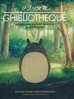 Studio Ghibli (HC)Ghibliotheque - The Unofficial Guide to the Movies of Studio Ghibli (Leader, Michael & Cunningham, Jake)