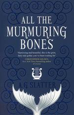 All the Murmuring Bones (TPB) (Slatter, Angela)