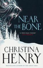Near the Bone (TPB) (Henry, Christina)
