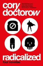 Radicalized: Four Novellas (TPB) (Doctorow, Cory)