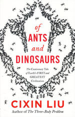 Of Ants and Dinosaurs (TPB) (Liu, Cixin)