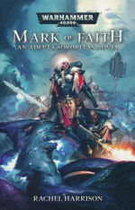 Adepta Sororitas (TPB) nr. 2: Mark of Faith (af Racel Harrison) (Warhammer 40K)