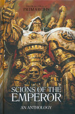Horus Heresy, The: Primarchs (HC)Scions of the Emperor: An Anthology (Warhammer 40K)