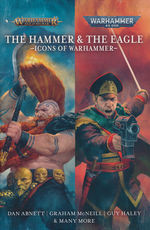 Hammer & the Eagle, The: The Icons of the Warhammer Worlds (TPB) (Warhammer)