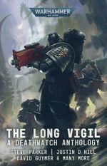 Deathwatch (TPB)Long Vigil, The (Warhammer 40K)