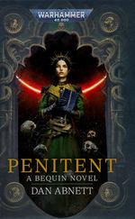 Bequin Trilogy (HC) nr. 2: Penitent (af Dan Abnett) (Warhammer 40K)