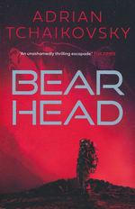 Dogs of War (TPB) nr. 2: Bear Head (Tchaikovsky, Adrian)