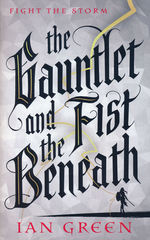 Gauntlet and the Fist Beneath, The (TPB) (Green, Ian)