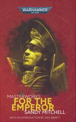 Black Library Masterworks (HC) nr. 4: For the Emperor (af Sandy Mitchell) (Warhammer 40K)