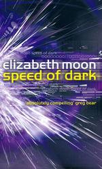 Speed of Dark (Moon, Elizabeth)