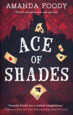 Shadow Game, The (TPB) nr. 1: Ace of Shades (Foody, Amanda)