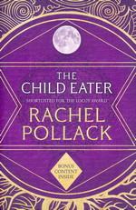 Child Eater, The (TPB)  - TILBUD (så længe lager haves, der tages forbehold for udsolgte varer) (Pollack, Rachel)