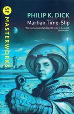 SF Masterworks (TPB)Martian Time-Slip (Dick, Philip K.)