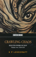 Crawling Chaos, Volume Two: Selected Weird Fiction 1928-1935 (TPB) (Lovecraft, H.P.)