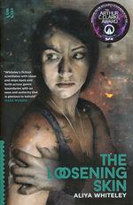 Loosening Skin, The (TPB) (Whiteley, Aliya)